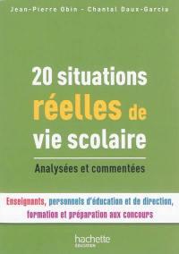 20 situations réelles de vie scolaire analysées et commentées