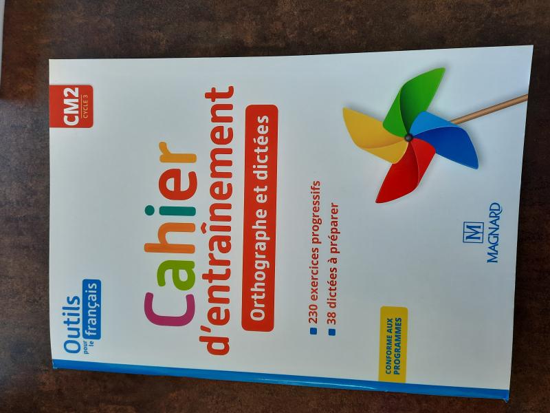 cahier d'entrainement CM2 orthographe et dictées