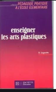 Enseigner les arts plastiques