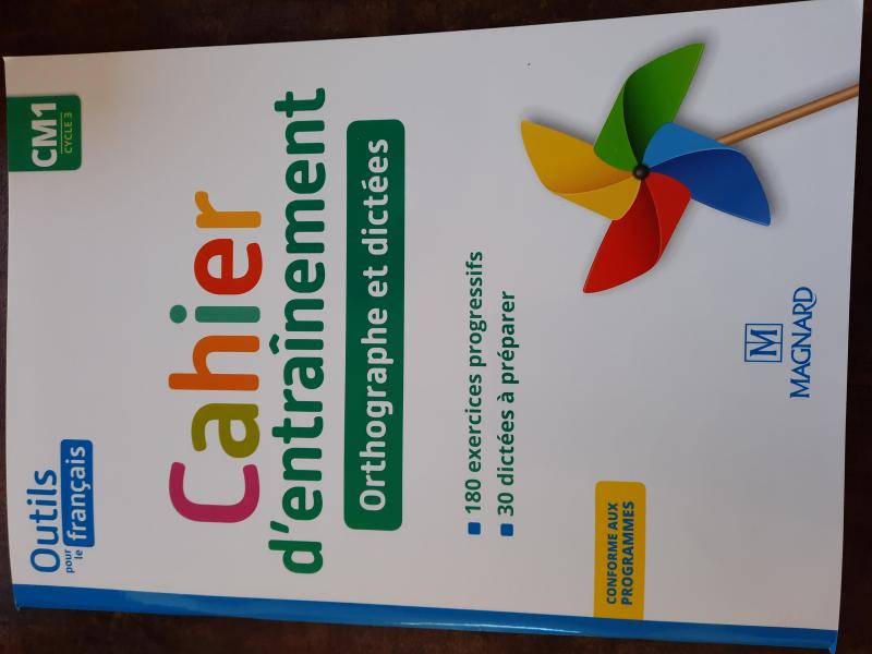 cahier d'entrainement CM1 orthographe et dictées