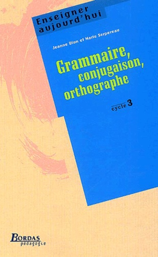 Grammaire, conjugaison, orthographe, cycle 3