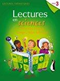 Lectures En Sciences Cycle 3 : Ciel Et Terre, Matire, Nergie, Objets Techniques