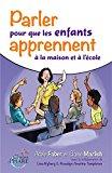 Parler Pour Que Les Enfants Apprennent A La Maison Et A L école (french Edition)