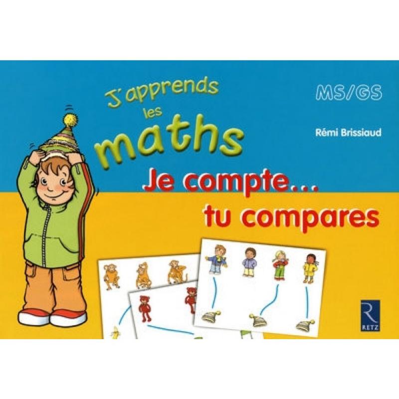j'apprends les maths MS/GS : Je compte tu compares
