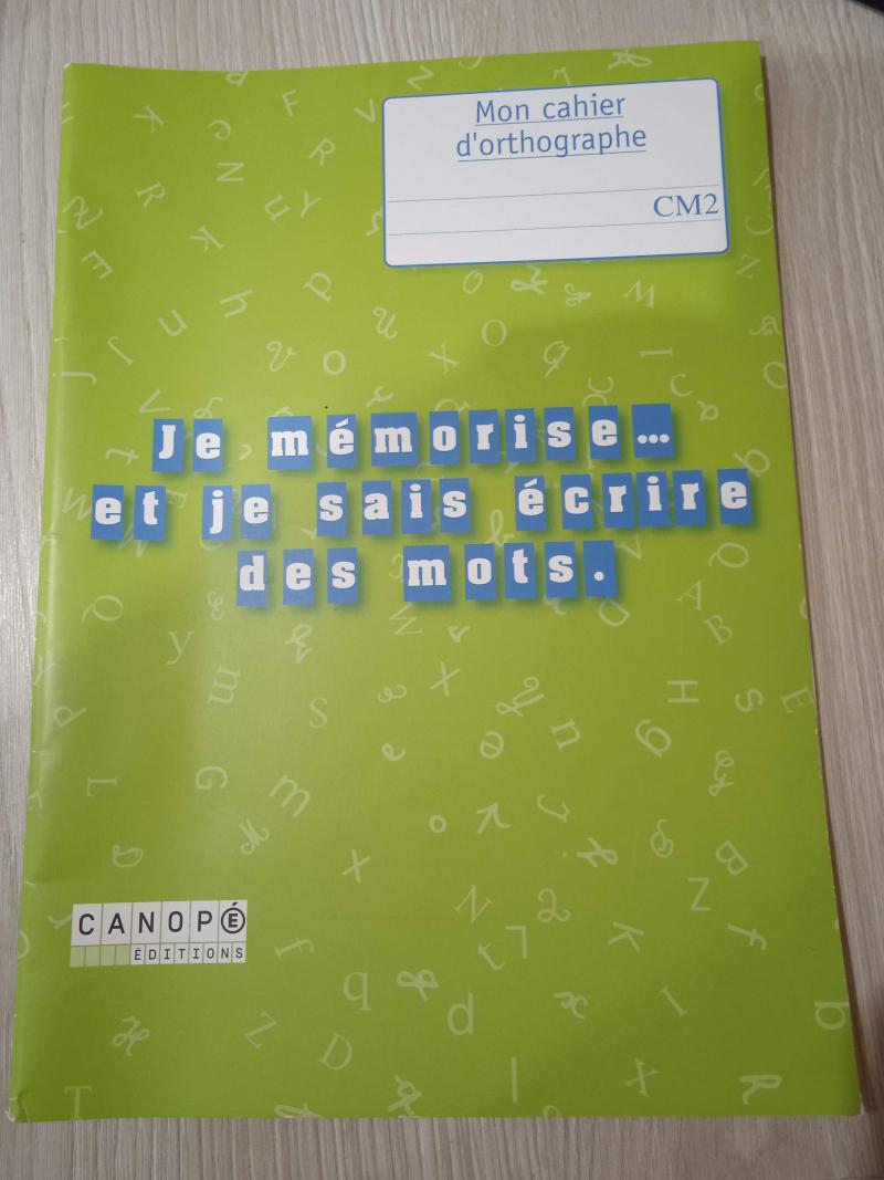 Je mémorisé... et je sais écrire des mots - mon cahier d'orthographe