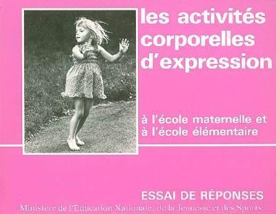 Les Activités corporelles d'expression à l'école maternelle et à l'école élémentaire