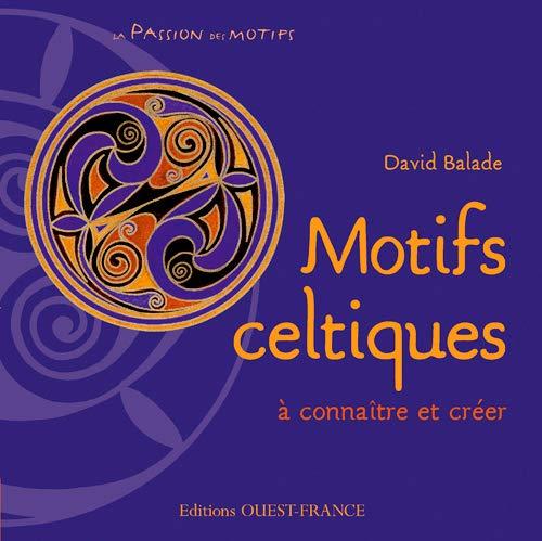 Motifs celtiques, à connaître et créer
